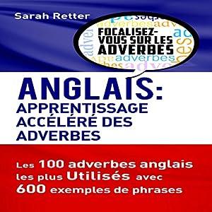 Anglais: Apprentissage Accéléré des Adverbes | Livre audio