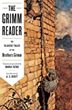 img - for The Grimm Reader: The Classic Tales of the Brothers Grimm book / textbook / text book