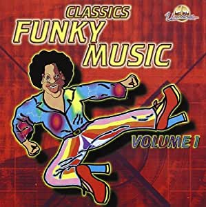 Funky music classic funky music vol 1 music for Funky house music classics