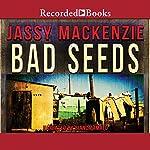 Bad Seeds | Jassy Mackenzie