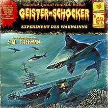 Experiment des Wahnsinns (Geister-Schocker 64) Hörspiel von E. M. Freeman Gesprochen von: Vera Bunk, Eckart Dux, Tino Kießling