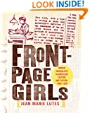 Front-Page Girls: Women Journalists in American Culture and Fiction, 1880-1930