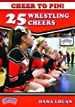Cheer to Pin: 25 Wrestling Cheers