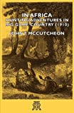 img - for In Africa - Hunting Adventures in Big Game Country (1910) book / textbook / text book