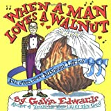 When a Man Loves a Walnut (0684845679) by Edwards, Gavin
