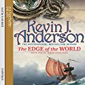 The Edge of the World (       UNABRIDGED) by Kevin J. Anderson Narrated by Scott Brick