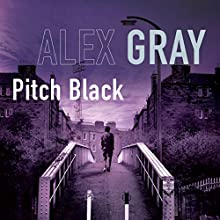 Pitch Black Audiobook by Alex Gray Narrated by Joe Dunlop