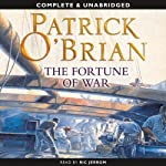 The Fortune of War: Aubrey-Maturin Series, Book 6 (       UNABRIDGED) by Patrick O'Brian Narrated by Ric Jerrom