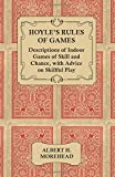 Hoyles Rules of Games - Descriptions of Indoor Games of Skill and Chance, with Advice on Skillful Play