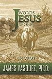 Words Jesus Spoke - in Verse