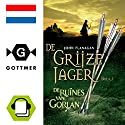 De ruines van Gorlan (De Grijze Jager 1) Audiobook by John Flanagan Narrated by Daphne van Tongeren