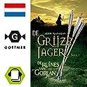 De ruines van Gorlan (De Grijze Jager 1) Hörbuch von John Flanagan Gesprochen von: Daphne van Tongeren
