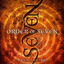 Order of Seven Audiobook by Beth Teliho Narrated by Laurie Catherine Winkel
