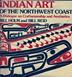 img - for Indian Art of the Northwest Coast A Dialogue on Craftsmanship and Aesthetics book / textbook / text book