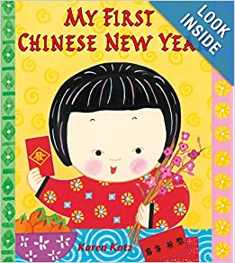 Books about Chinese New Year: My First Chinese New Year Paperback by Karen Katz