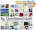 Illustrated Life: Drawing Inspiration from the Private Sketchbooks of Artists, Illustrators and Designers
