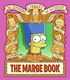 The Marge Book: Simpsons Library of Wisdom (The Simpsons Library of Wisdom)