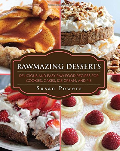 Rawmazing Desserts: Delicious and Easy Raw Food Recipes for Cookies, Cakes, Ice Cream, and Pie (Food Lovers Fat Loss Recipes compare prices)
