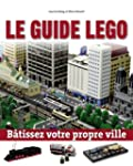 Le guide non officiel L�go : B�tissez...