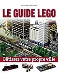 Le guide non officiel L�go : B�tissez...