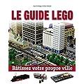 Le guide non officiel L�go : B�tissez votre propre ville