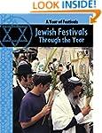 Jewish Festivals Through The Year (A...