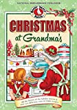 Christmas at Grandma's: All the Flavors of the Holiday Season in Over 200 Delicious Easy-to-Make Recipes (Seasonal Cookbook Collection)