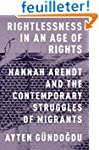 Rightlessness in an Age of Rights