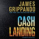 Cash Landing: A Novel (       UNABRIDGED) by James Grippando Narrated by Jonathan Davis