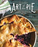 img - for Art of the Pie: A Practical Guide to Homemade Crusts, Fillings, and Life book / textbook / text book