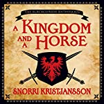 A Kingdom and a Horse | Snorri Kristjansson