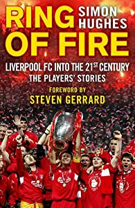 Ring of Fire: Liverpool into the 21st century: The Players' Stories from Corgi