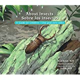 About Insects: A Guide for Children / Sobre los insectos: Una guia para niños