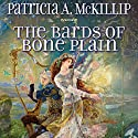 The Bards of Bone Plain Audiobook by Patricia A. McKillip Narrated by Marc Vietor, Charlotte Parry