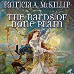 The Bards of Bone Plain | Patricia A. McKillip