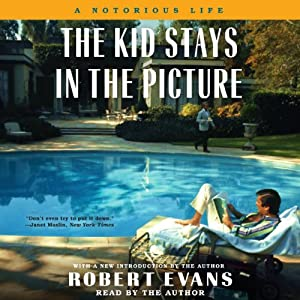 The Kid Stays in the Picture | [Robert Evans]