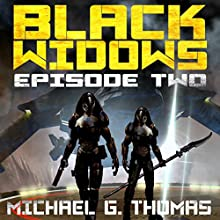 Black Widows: Episode 2: Black Widows: Season 1 Audiobook by Michael G. Thomas Narrated by Nancy Peterson
