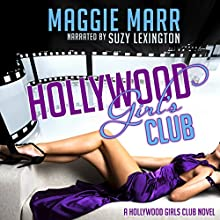 Hollywood Girls Club: Hollywood Girls Club, Book 1 (       UNABRIDGED) by Maggie Marr Narrated by Suzy Lexington