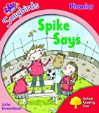 Oxford Reading Tree: Stage 4: Songbirds: Spike Says