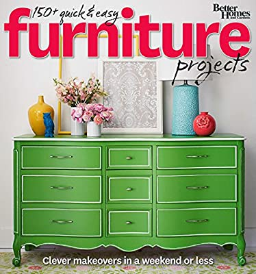 Better Homes and Gardens 150+ Quick and Easy Furniture Projects: Clever Makeovers in a a Weekend or Less (Better Homes and Gardens Do It Yourself) from Better Homes & Gardens
