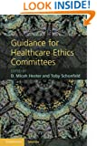 Guidance for Healthcare Ethics Committees (Cambridge Medicine)