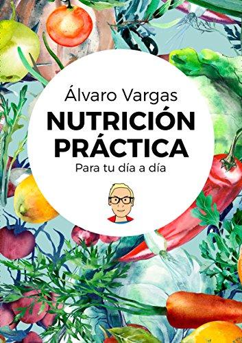 Nutrición práctica para tu día a día