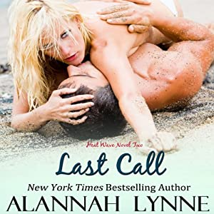 Last Call: Heat Wave Novel 2, Volume 2 | [Alannah Lynne]