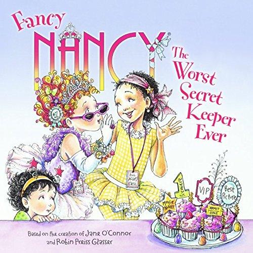 The Worst Secret Keeper Ever (Fancy Nancy)
