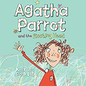 Agatha Parrot and the Floating Head Audiobook