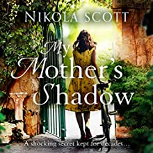My Mother's Shadow Audiobook by Nikola Scott Narrated by Lucy Paterson, Alex Tregear