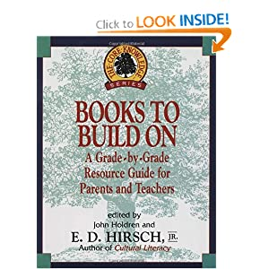 Books to Build On: A Grade-by-Grade Resource Guide for Parents and Teachers (Core... by E. D. Hirsch Jr. and John Holdren