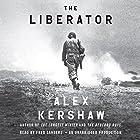 The Liberator: One World War II Soldier's 500-Day Odyssey from the Beaches of Sicily to the Gates of Dachau Hörbuch von Alex Kershaw Gesprochen von: Fred Sanders