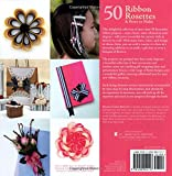 Read 50 Ribbon Rosettes & Bows to Make: For Perfectly Wrapped Gifts, Gorgeous Hair Clips, Beautiful Corsages, and Decorative Fun! on-line
