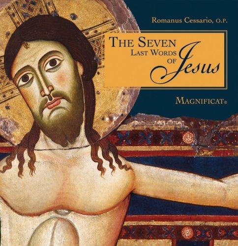 The Seven Last Words of Jesus, Romanus Cessario